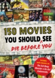 Обложка книги  - 150 Movies You Should Die Before You See