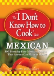 Обложка книги  - &quote;I Don't Know How to Cook&quote; Book Mexican