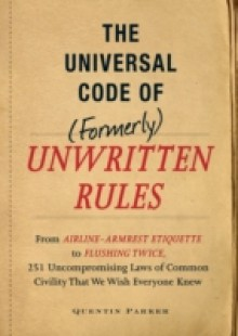 Обложка книги  - Incontrovertible Code of (Formerly) Unwritten Rules