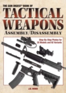 Обложка книги  - Gun Digest Book of Tactical Weapons Assembly/Disassembly