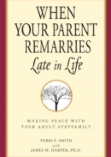 Обложка книги  - When Your Parent Remarries Late In Life