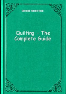 Обложка книги  - Quilting – The Complete Guide