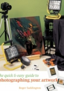 Обложка книги  - Quick & Easy Guide to Photographing Your Artwork