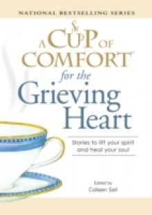 Обложка книги  - Cup of Comfort for the Grieving Heart