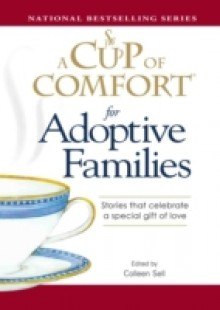 Обложка книги  - Cup of Comfort for Adoptive Families