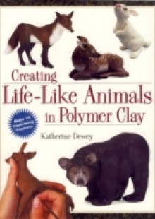 Обложка книги  - Creating Life-Like Animals in Polymer Clay