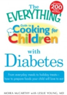 Обложка книги  - Everything Guide to Cooking for Children with Diabetes