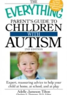 Обложка книги  - Everything Parent's Guide to Children with Autism