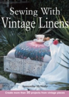 Обложка книги  - Sewing With Vintage Linens
