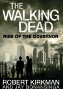 Обложка книги  - Walking Dead: Rise of the Governor