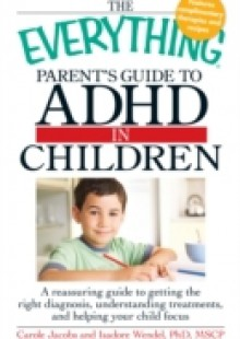 Обложка книги  - Everything Parents' Guide to ADHD in Children