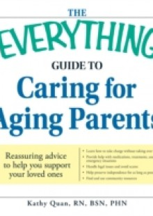 Обложка книги  - Everything Guide to Caring for Aging Parents