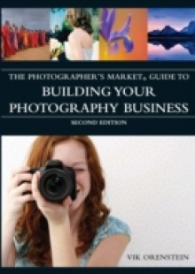 Обложка книги  - Photographer's Market Guide to Building Your Photography Business