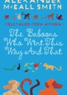 Обложка книги  - Baboons Who Went This Way And That: Folktales From Africa