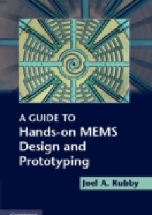 Обложка книги  - Guide to Hands-on MEMS Design and Prototyping