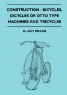 Обложка книги  - Construction – Bicycles, Dicycles Or Otto Type Machines And Tricycles