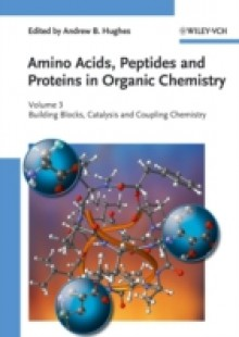 Обложка книги  - Amino Acids, Peptides and Proteins in Organic Chemistry, Building Blocks, Catalysis and Coupling Chemistry