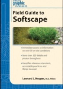 Обложка книги  - Graphic Standards Field Guide to Softscape