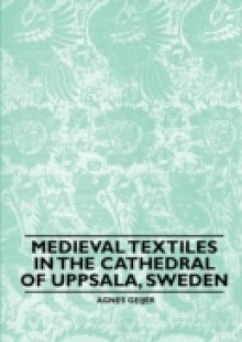 Обложка книги  - Medieval Textiles in the Cathedral of Uppsala, Sweden