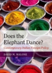 Обложка книги  - Does the Elephant Dance?: Contemporary Indian Foreign Policy