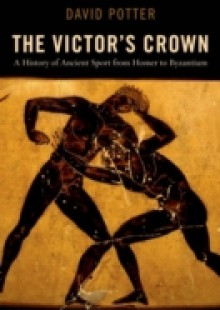 Обложка книги  - Victors Crown: A History of Ancient Sport from Homer to Byzantium