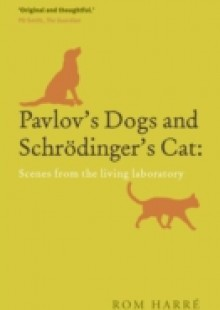 Обложка книги  - Pavlov's Dogs and Schroedinger's Cat Scenes from the Living Laboratory