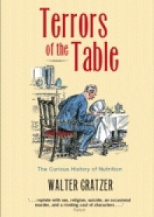 Обложка книги  - Terrors of the Table: The curious history of nutrition