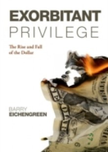 Обложка книги  - Exorbitant Privilege: The Rise and Fall of the Dollar