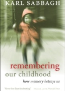 Обложка книги  - Remembering our Childhood: How Memory Betrays Us