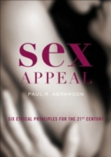 Обложка книги  - Sex Appeal: Six Ethical Principles for the 21st Century