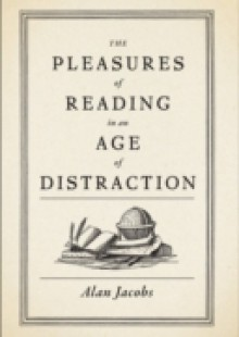 Обложка книги  - Pleasures of Reading in an Age of Distraction