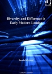 Обложка книги  - Diversity and Difference in Early Modern London