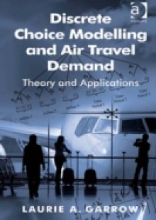 Обложка книги  - Discrete Choice Modelling and Air Travel Demand