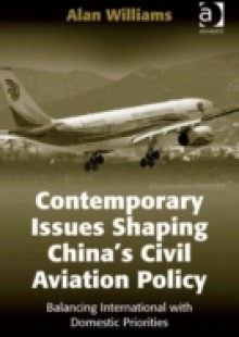 Обложка книги  - Contemporary Issues Shaping China's Civil Aviation Policy