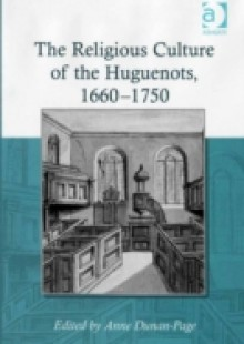 Обложка книги  - Religious Culture of the Huguenots, 1660-1750