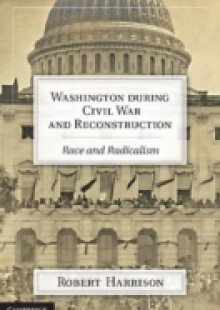 Обложка книги  - Washington during Civil War and Reconstruction