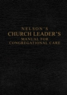 Обложка книги  - Nelson's Church Leader's Manual for Congregational Care