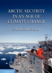 Обложка книги  - Arctic Security in an Age of Climate Change
