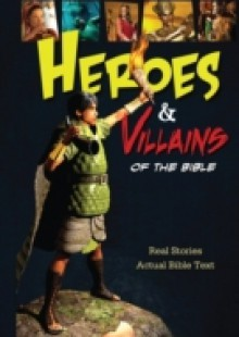 Обложка книги  - Heroes and Villains of the Bible