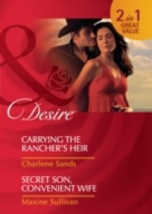 Обложка книги  - Carrying the Rancher's Heir / Secret Son, Convenient Wife