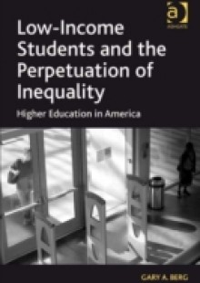 Обложка книги  - Low-Income Students and the Perpetuation of Inequality