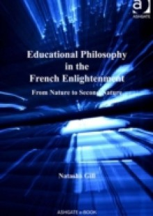 Обложка книги  - Educational Philosophy in the French Enlightenment