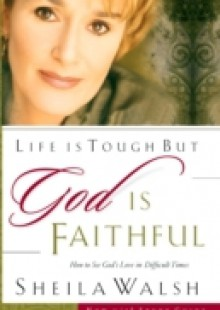 Обложка книги  - Life is Tough, But God is Faithful