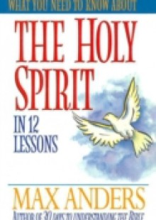 Обложка книги  - What You Need to Know About the Holy Spirit