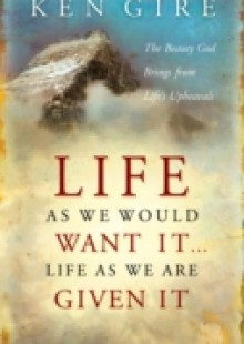 Обложка книги  - Life as We Would Want It . . . Life as We Are Given It