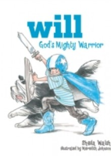 Обложка книги  - Will, God's Mighty Warrior