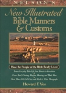 Обложка книги  - Nelson's New Illustrated Bible Manners and Customs