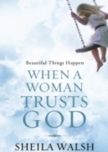 Обложка книги  - Beautiful Things Happen When a Woman Trusts God