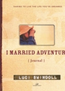 Обложка книги  - I Married Adventure Journal