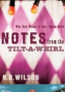 Обложка книги  - Notes From The Tilt-A-Whirl
